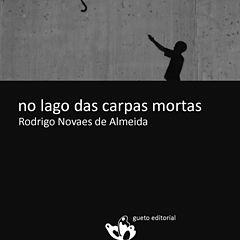 no lago das carpas mortas - Rodrigo Novaes de Almeida.epub