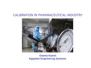 OSAMA_CALIBRATION IN PHARMACEUTICAL INDUSTRY.ppt