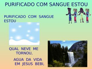 Purificado com Sangue Estou.ppt