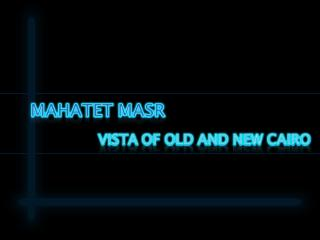 Mahatet Masr-Ramses station.pps