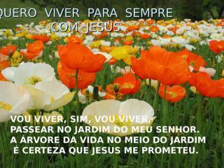 Quero Viver Para Sempre com Jesus.ppt