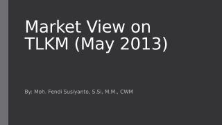 Market View on TLKM (May 2013).pptx