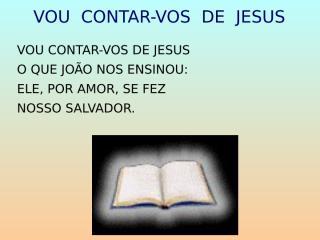 Vou contar-vos de Jesus.ppt