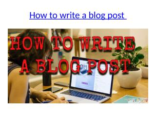 How to write a blog post.pptx