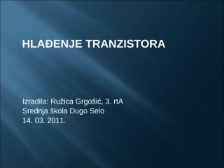 RGrgošić, 3rtA, Hlađenje tranzistora.pptx
