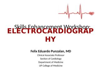 ECG Skills Enhancement Workshop (Dr Punzalan).pptx