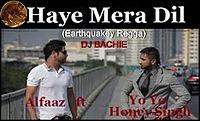 Haye Mera Dil - Alfaaz-Honey Singh (Earthquakey Regga)  DJ BACHIE.mp3