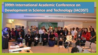 399th International Academic Conference on Development in Science and Technology (IACDST).pdf
