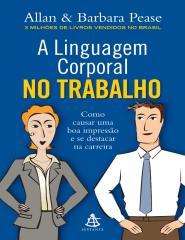 A Linguagem corporal no trabalho - Allan Pease.pdf