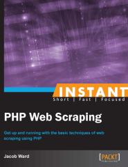 Instant PHP Web Scraping - Ward, Jacob [SRG].pdf
