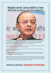 Budget 2018- Arun Jaitley's last full one to focus on two aspects.pdf